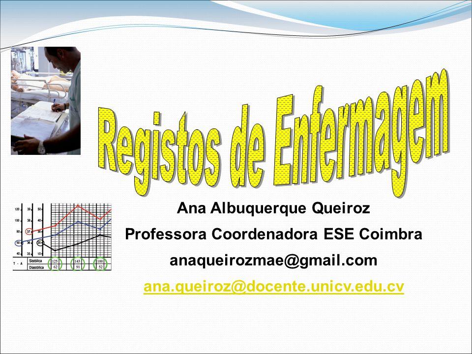Ana Albuquerque Queiroz Professora Coordenadora ESE Coimbra anaqueirozmae@gmail.com ana.queiroz@docente.unicv.edu.cv