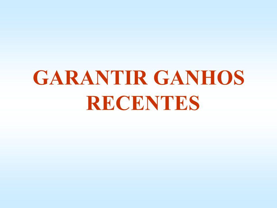 GARANTIR GANHOS RECENTES