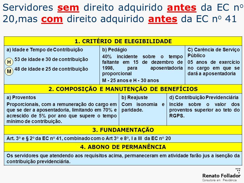 ...... RenatoFollador Consultoria emPrevidência Servidores sem direito adquirido antes da EC n o 20,mas com direito adquirido antes da EC n o 41 1. CR
