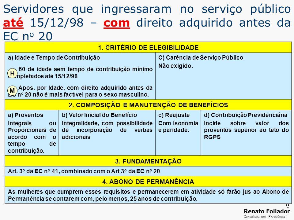 ...... RenatoFollador Consultoria emPrevidência Servidores que ingressaram no serviço público até 15/12/98 – com direito adquirido antes da EC n o 20
