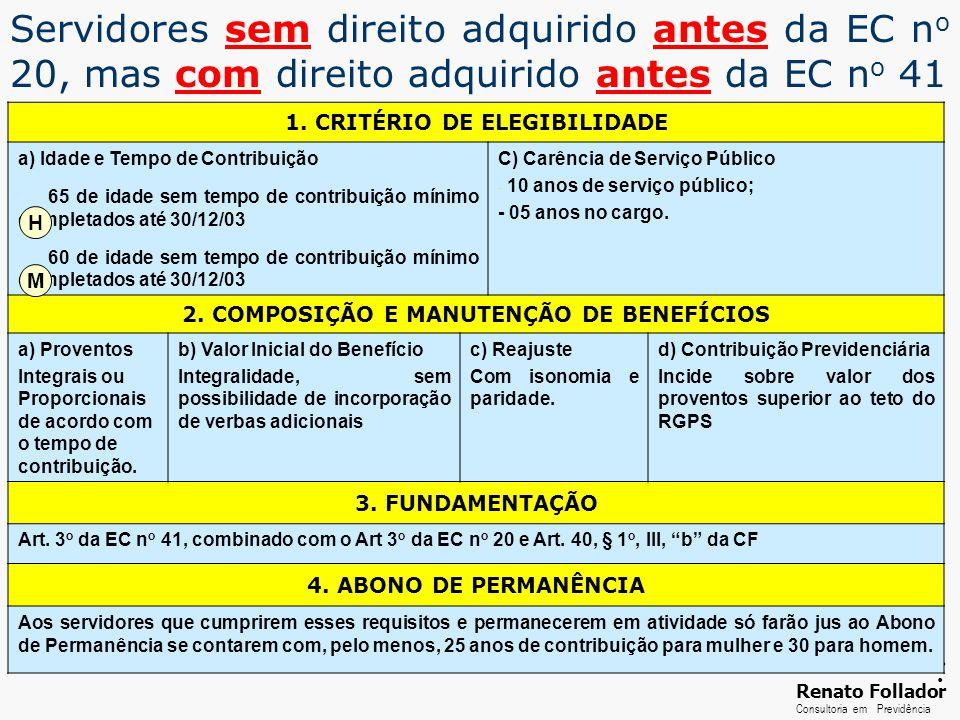 ...... RenatoFollador Consultoria emPrevidência Servidores sem direito adquirido antes da EC n o 20, mas com direito adquirido antes da EC n o 41 1. C