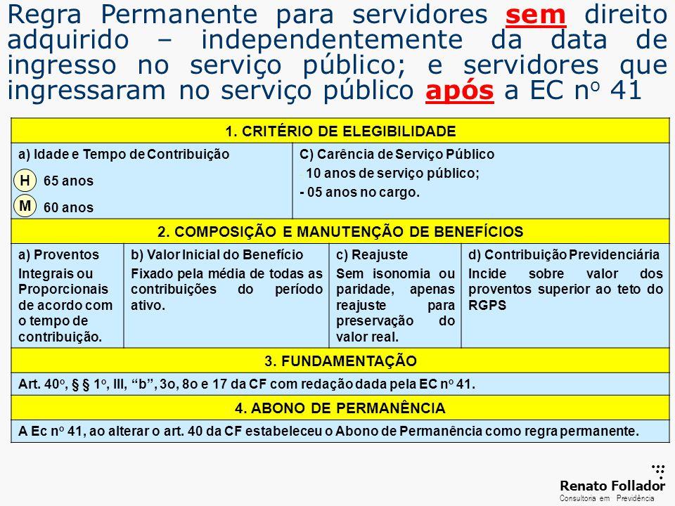 ...... RenatoFollador Consultoria emPrevidência Regra Permanente para servidores sem direito adquirido – independentemente da data de ingresso no serv