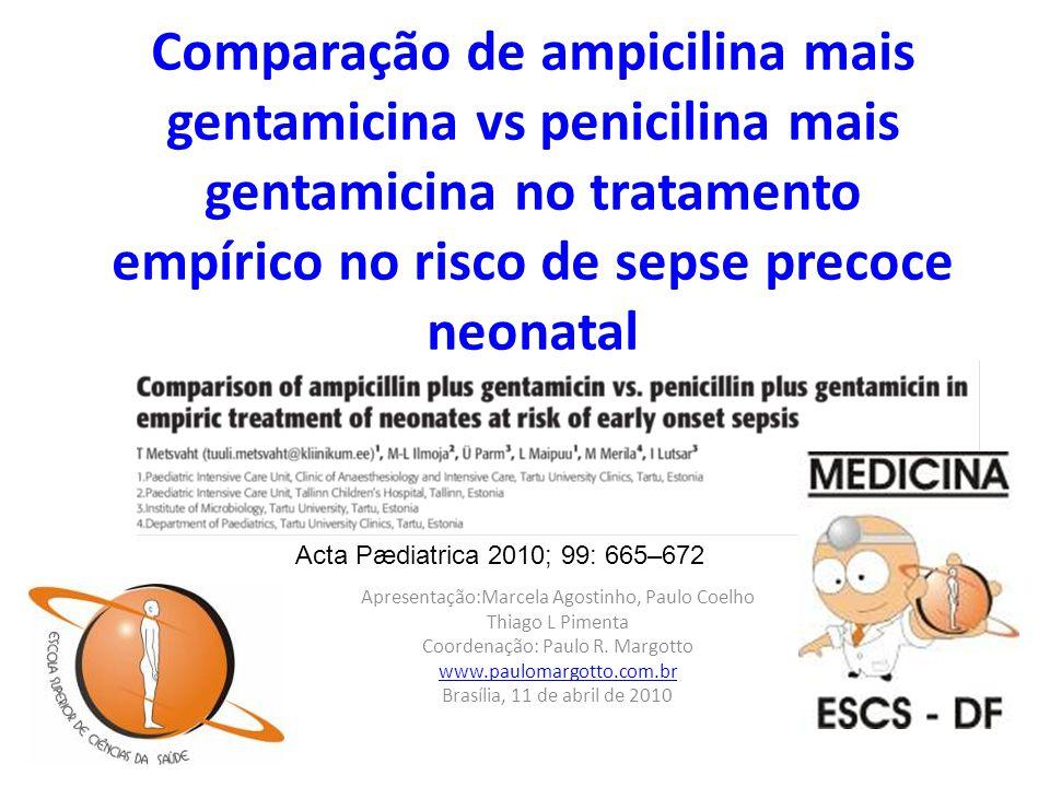 Comparação de ampicilina mais gentamicina vs penicilina mais gentamicina no tratamento empírico no risco de sepse precoce neonatal Apresentação:Marcel