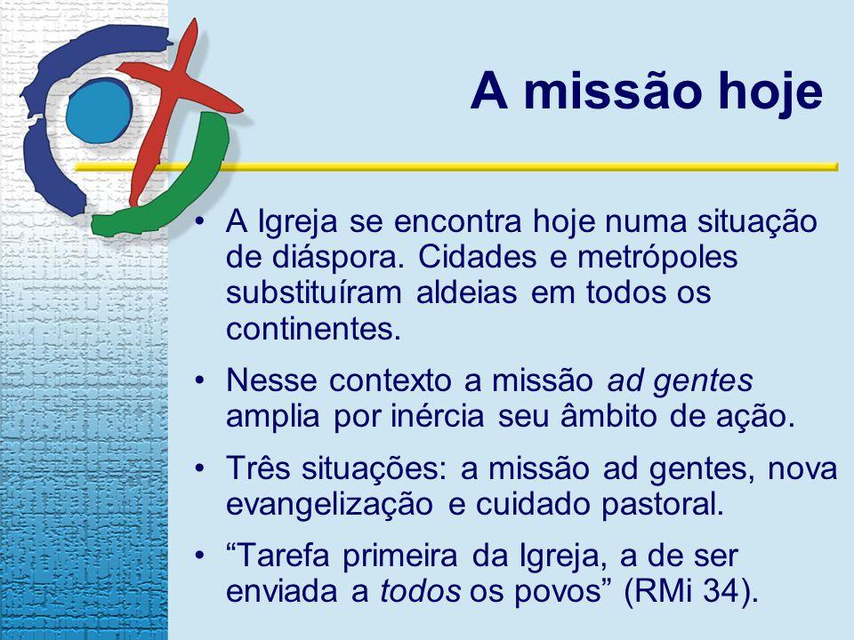 A missão hoje A Igreja se encontra hoje numa situação de diáspora.