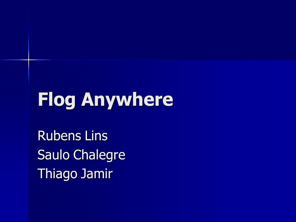 Flog Anywhere Rubens Lins Saulo Chalegre Thiago Jamir