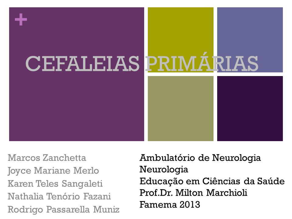 + Cefaléia é um diagnóstico clínico!!!