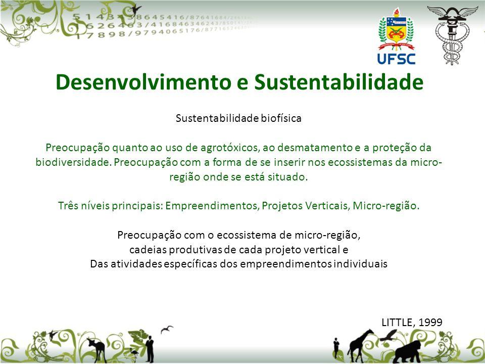 Sustentabilidade biofísica Preocupação quanto ao uso de agrotóxicos, ao desmatamento e a proteção da biodiversidade. Preocupação com a forma de se ins