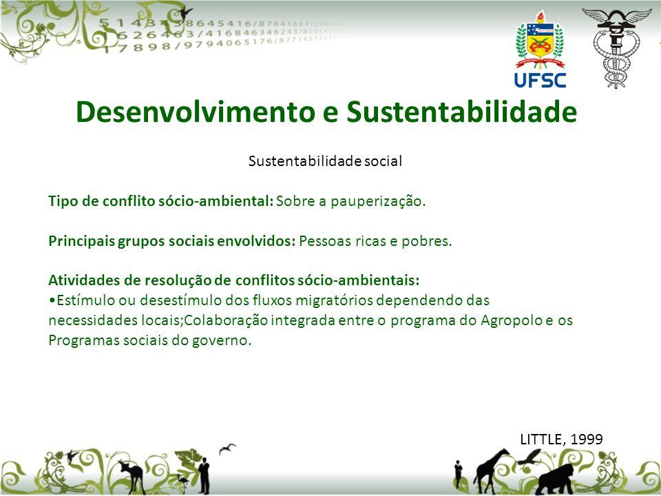 Sustentabilidade social Tipo de conflito sócio-ambiental: Sobre a pauperização. Principais grupos sociais envolvidos: Pessoas ricas e pobres. Atividad