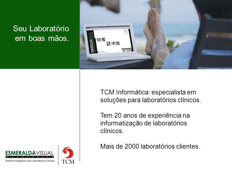 Seu Laboratório em boas mãos.TCM Informática: especialista em soluções para laboratórios clínicos.