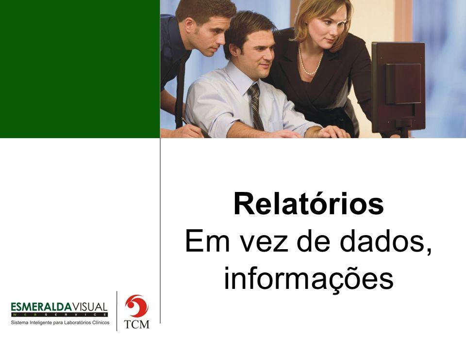 Relatórios Em vez de dados, informações