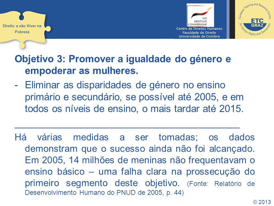 © 2013 Objetivo 4: Reduzir a mortalidade infantil.