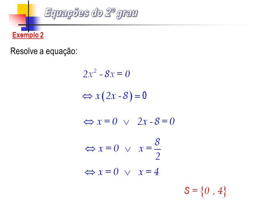 Resolve a equação: Exemplo 2