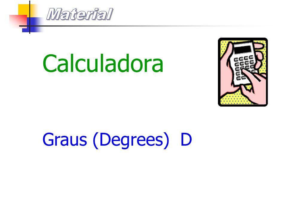 oCaneta azul ou preta oCalculadora oLápis oBorracha oCompasso oRégua graduada oEsquadro oTransferidor