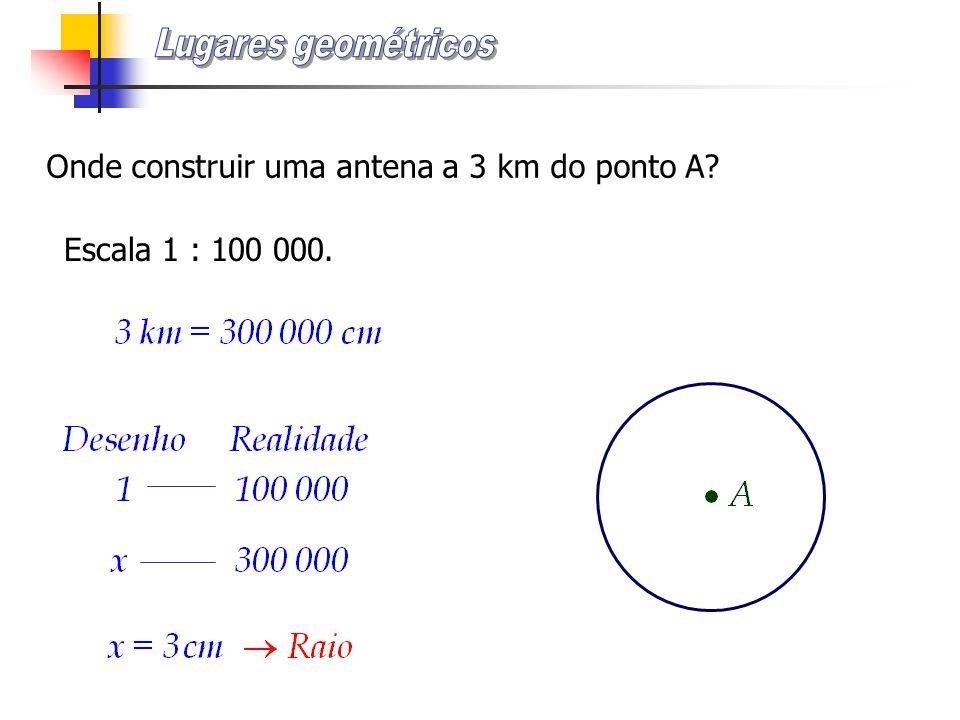 Onde construir uma antena a 3 km do ponto A? Escala 1 : 100 000.