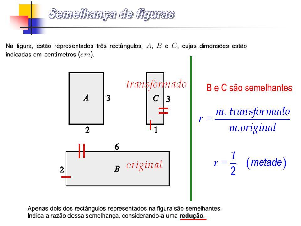 B e C são semelhantes