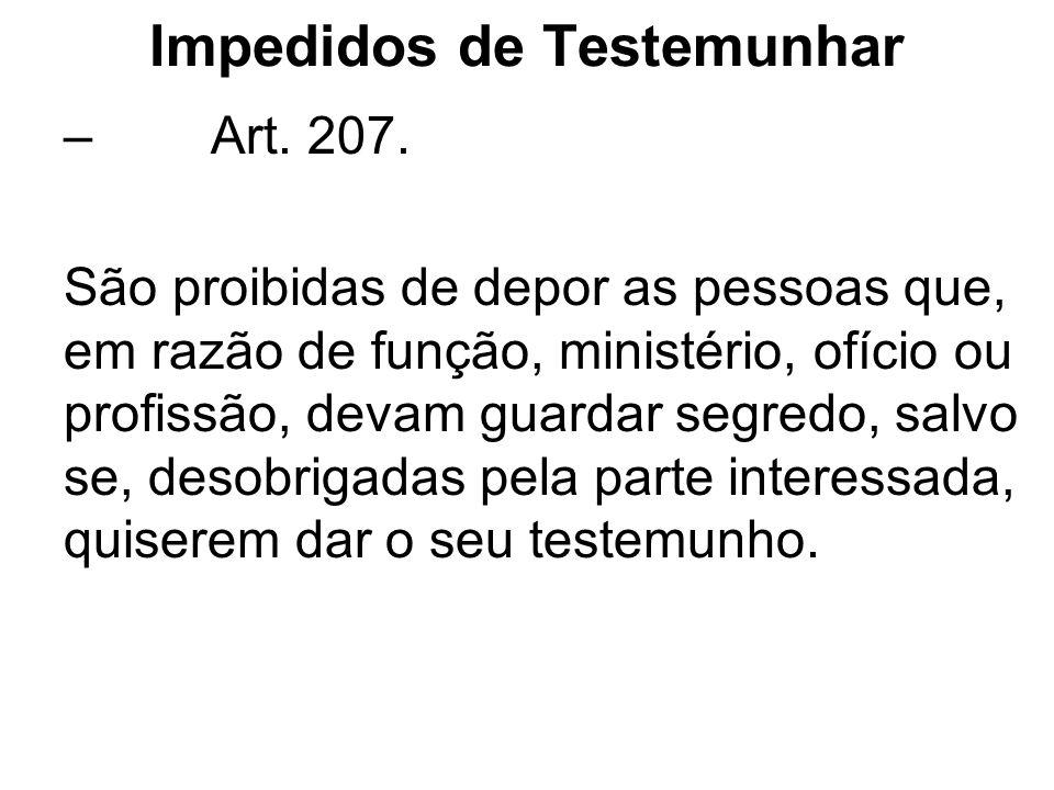 Impedidos de Testemunhar – Art.207.