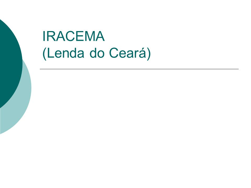 IRACEMA (Lenda do Ceará)