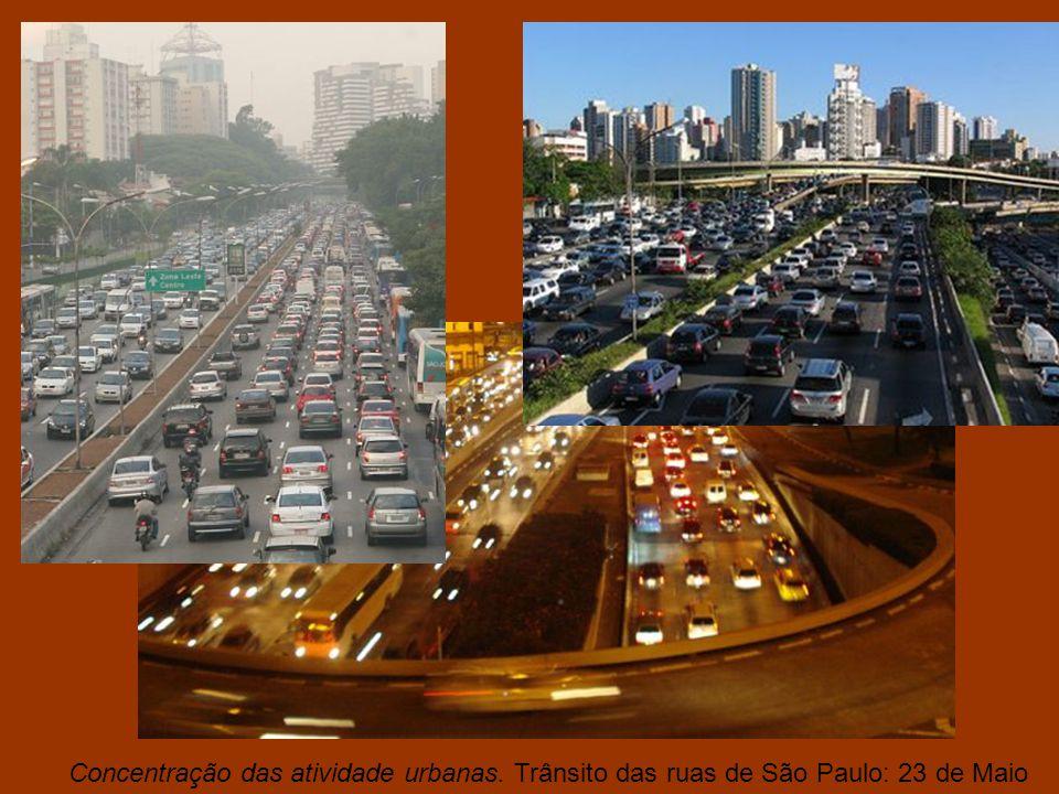Concentração das atividade urbanas. Trânsito das ruas de São Paulo: 23 de Maio