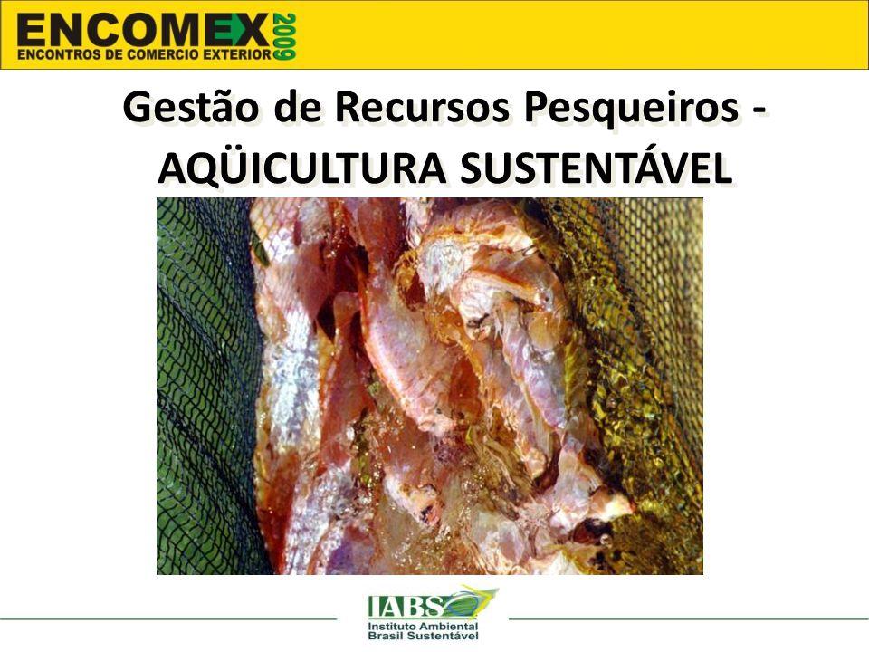Gestão de Recursos Pesqueiros - AQÜICULTURA SUSTENTÁVEL