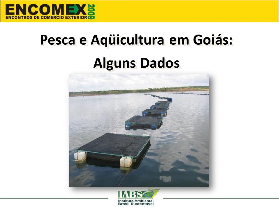 Pesca e Aqüicultura em Goiás: Alguns Dados Pesca e Aqüicultura em Goiás: Alguns Dados