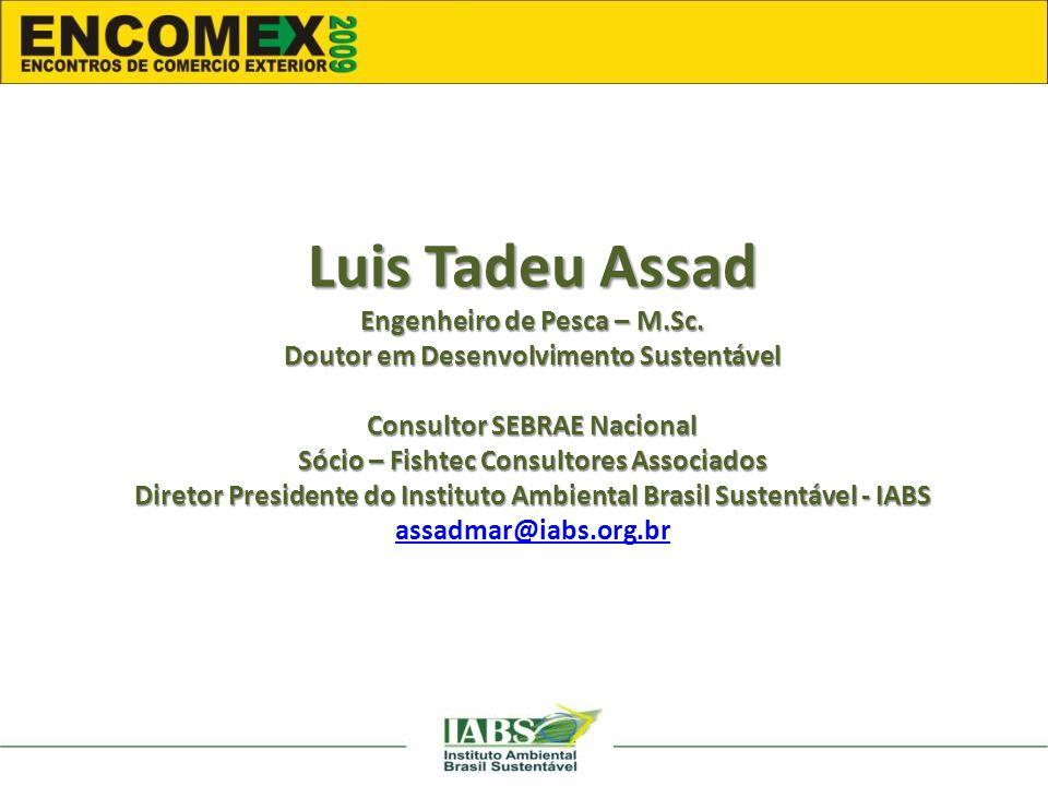 Luis Tadeu Assad Engenheiro de Pesca – M.Sc.