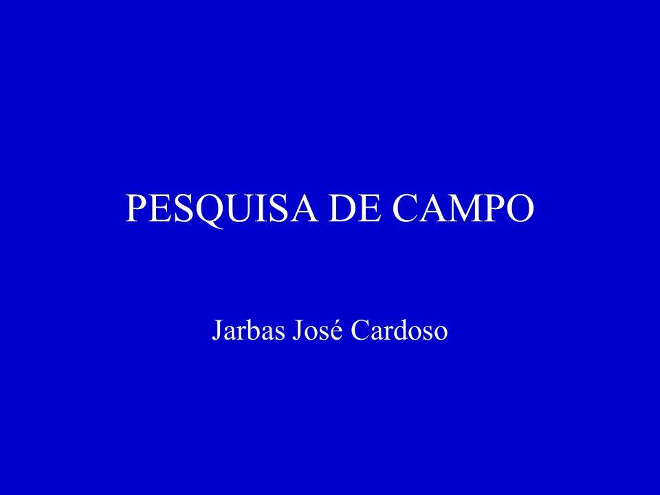 PESQUISA DE CAMPO Jarbas José Cardoso