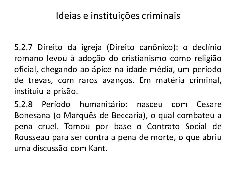 Ideias e instituições criminais 5.2.7 Direito da igreja (Direito canônico): o declínio romano levou à adoção do cristianismo como religião oficial, ch