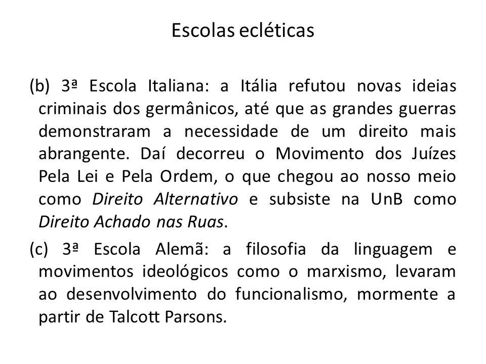 Escolas ecléticas (b) 3ª Escola Italiana: a Itália refutou novas ideias criminais dos germânicos, até que as grandes guerras demonstraram a necessidad