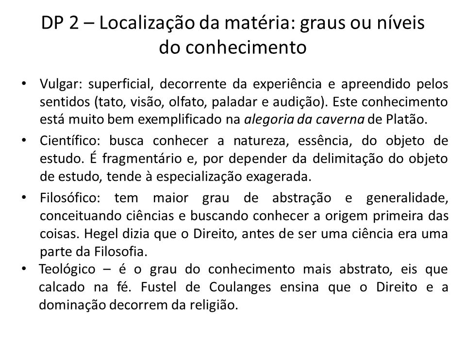 DP 2 – Localização da matéria: perspectiva unificadora do Direito Única ciência: a Ciência do Direito é única, a qual se apresenta como uma árvore.