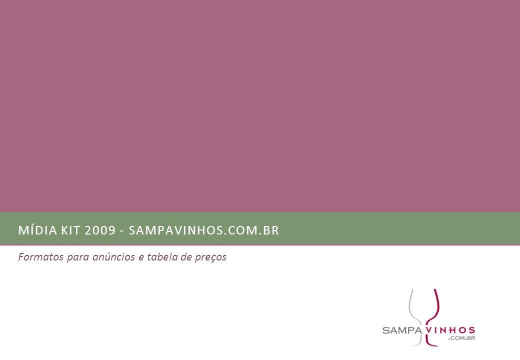 MÍDIA KIT 2009 - SAMPAVINHOS.COM.BR Formatos para anúncios e tabela de preços