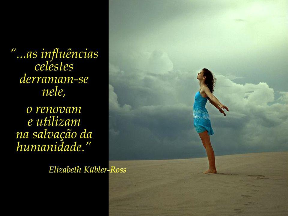 Quando um ser humano encontra o mais elevado espaço de calma e de paz de que é capaz,...