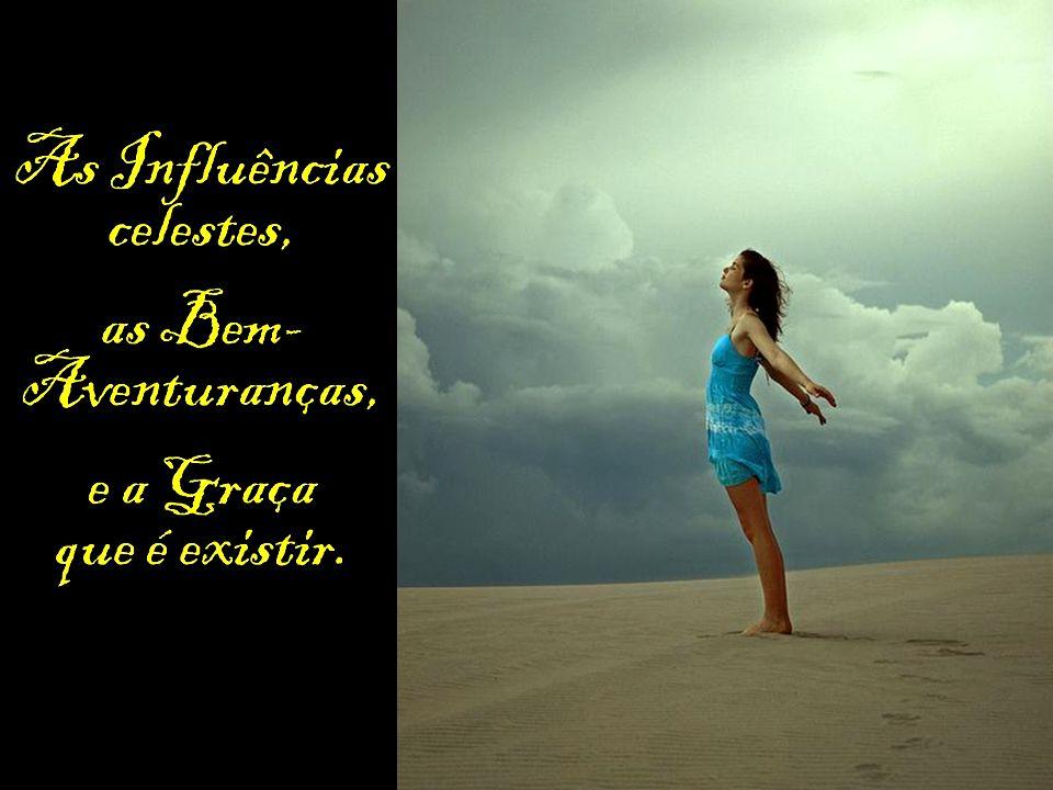 ...as influências celestes derramam-se nele, o renovam e utilizam na salvação da humanidade. Elizabeth Kübler-Ross
