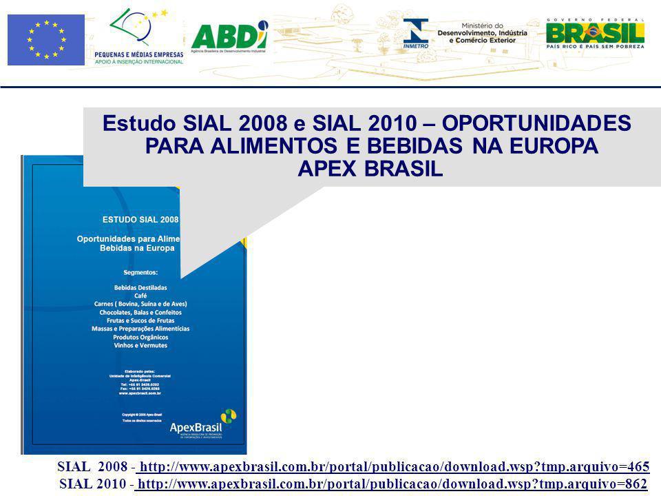 Estudo SIAL 2008 e SIAL 2010 – OPORTUNIDADES PARA ALIMENTOS E BEBIDAS NA EUROPA APEX BRASIL SIAL 2008 - http://www.apexbrasil.com.br/portal/publicacao