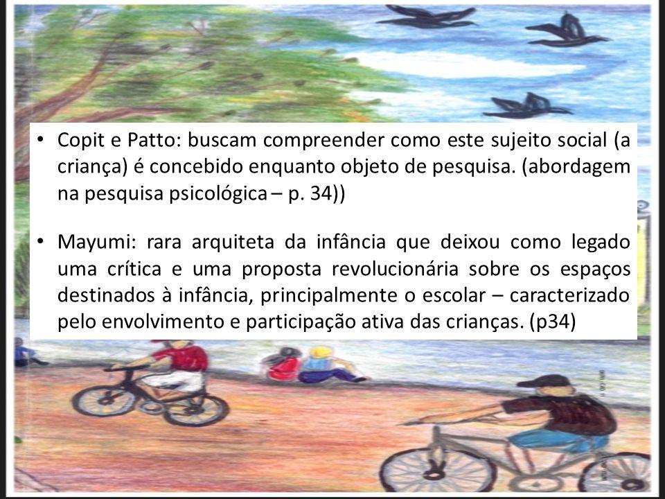 Copit e Patto: buscam compreender como este sujeito social (a criança) é concebido enquanto objeto de pesquisa. (abordagem na pesquisa psicológica – p
