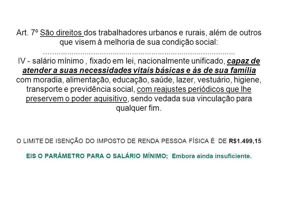 Art. 7º São direitos dos trabalhadores urbanos e rurais, além de outros que visem à melhoria de sua condição social:..................................