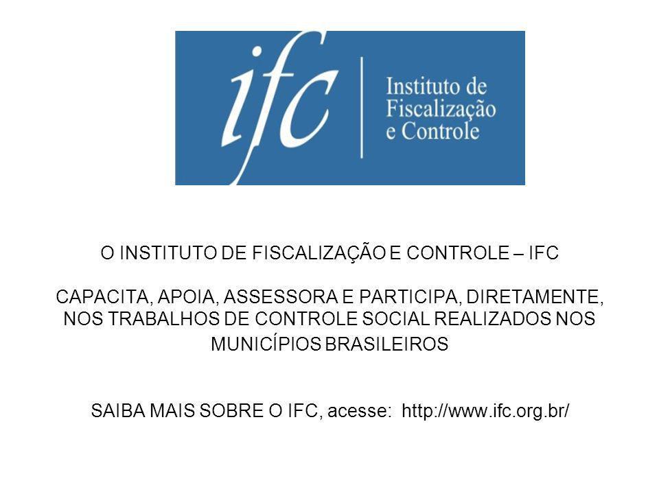 O INSTITUTO DE FISCALIZAÇÃO E CONTROLE – IFC CAPACITA, APOIA, ASSESSORA E PARTICIPA, DIRETAMENTE, NOS TRABALHOS DE CONTROLE SOCIAL REALIZADOS NOS MUNI