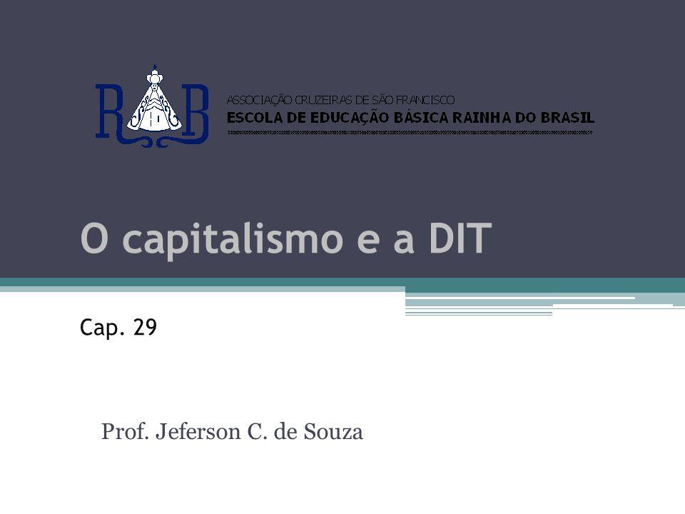 O capitalismo e a DIT Cap. 29 Prof. Jeferson C. de Souza