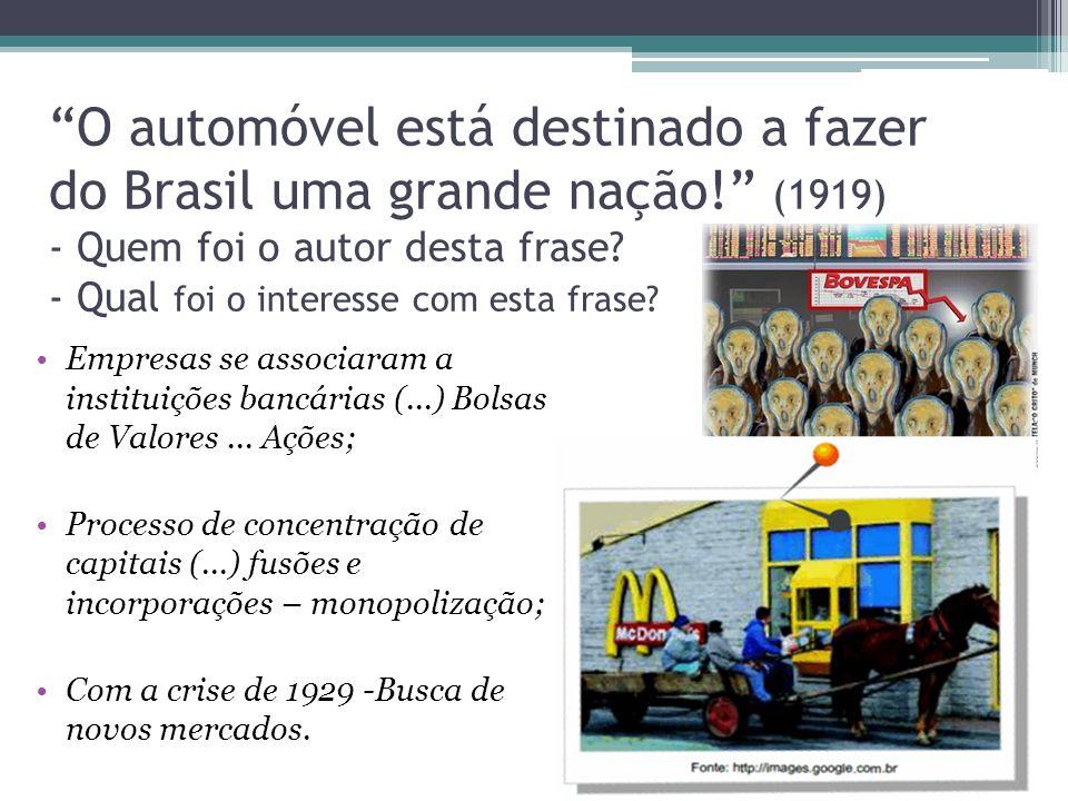 O automóvel está destinado a fazer do Brasil uma grande nação.