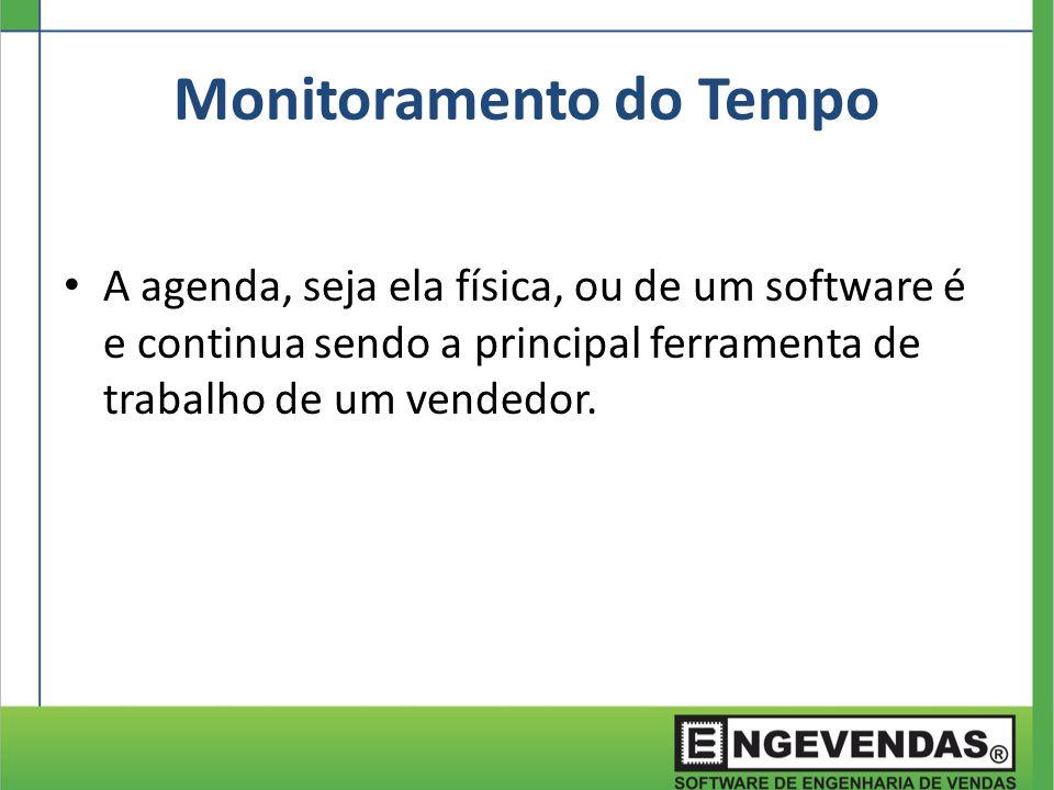 Monitoramento do Tempo A agenda, seja ela física, ou de um software é e continua sendo a principal ferramenta de trabalho de um vendedor.