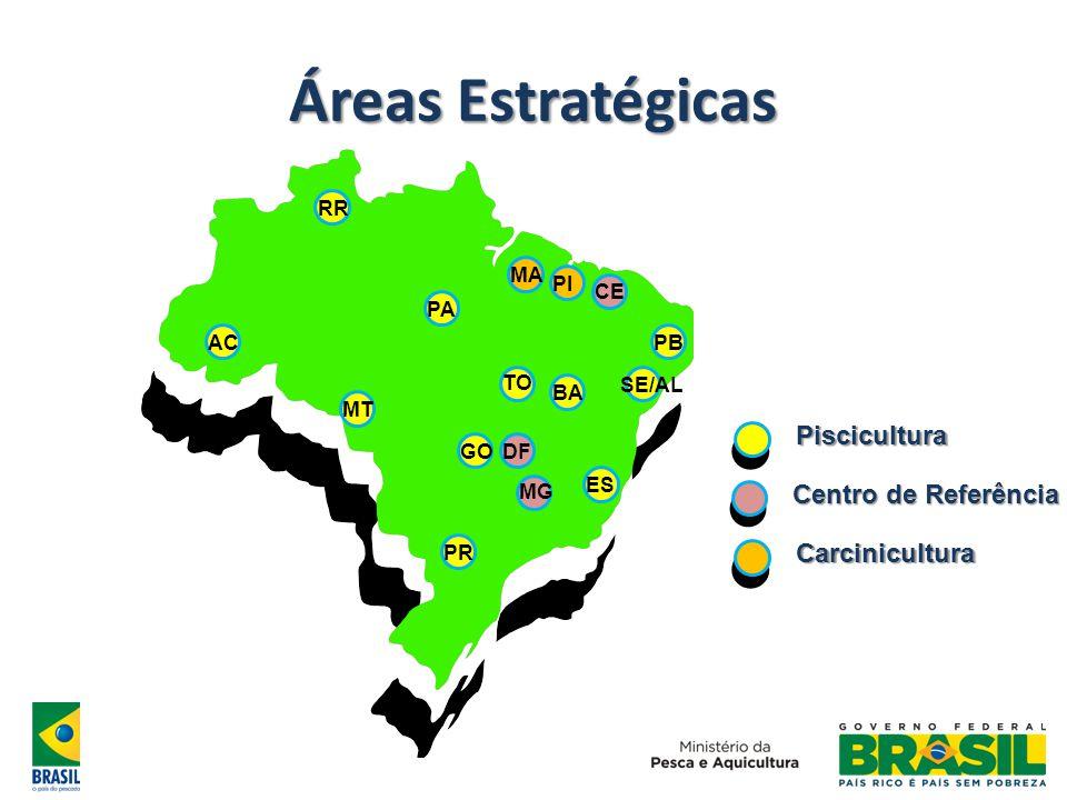 Áreas Estratégicas PR MT AC RR PA GODF MG PI CE BA SE/AL MA PB ES TOPiscicultura Centro de Referência Carcinicultura