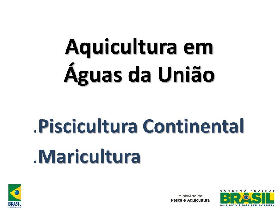 Aquicultura em Águas da União Piscicultura Continental.Piscicultura Continental Maricultura.Maricultura
