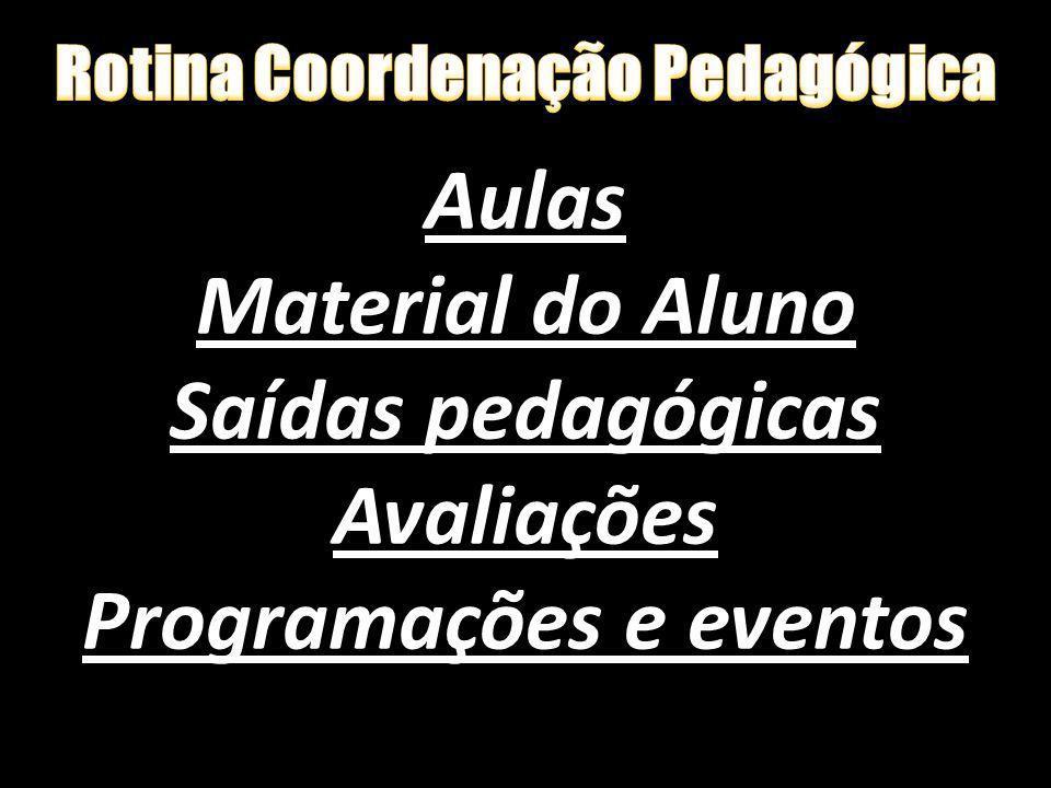 Aulas Material do Aluno Saídas pedagógicas Avaliações Programações e eventos