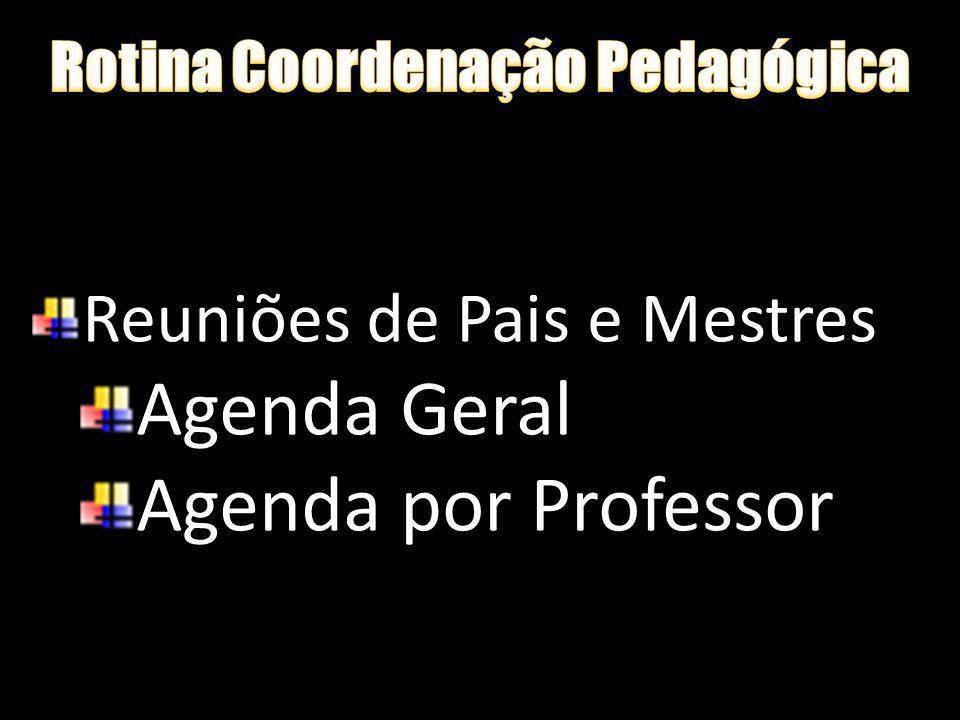 Reuniões de Pais e Mestres Agenda Geral Agenda por Professor