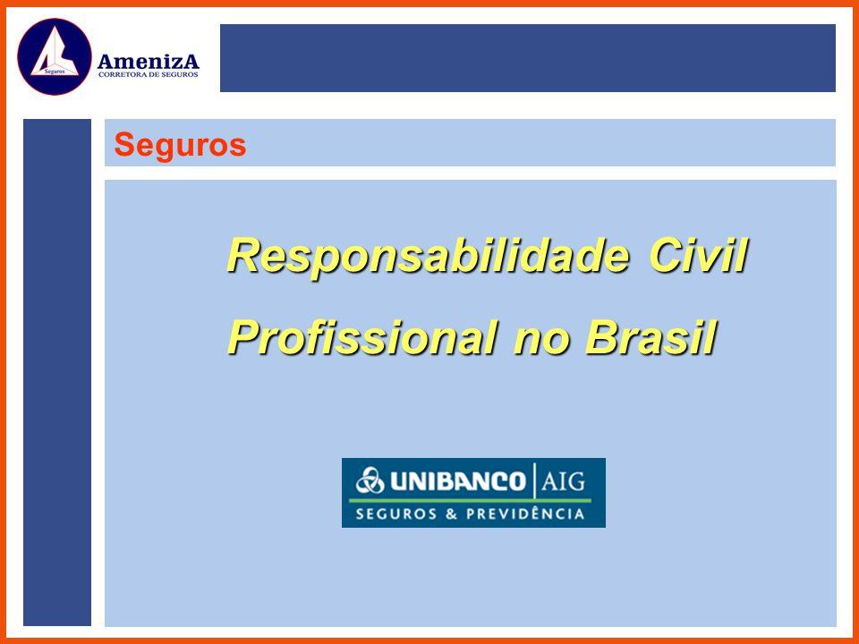 Seguros Responsabilidade Civil Responsabilidade Civil Profissional no Brasil
