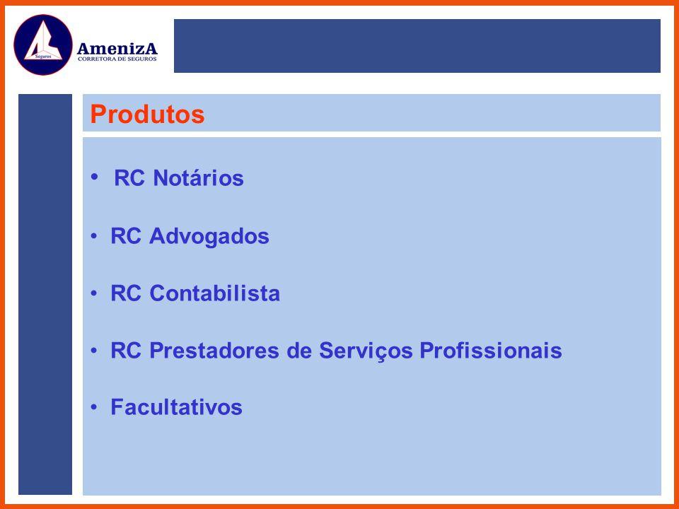 Produtos RC Notários RC Advogados RC Contabilista RC Prestadores de Serviços Profissionais Facultativos
