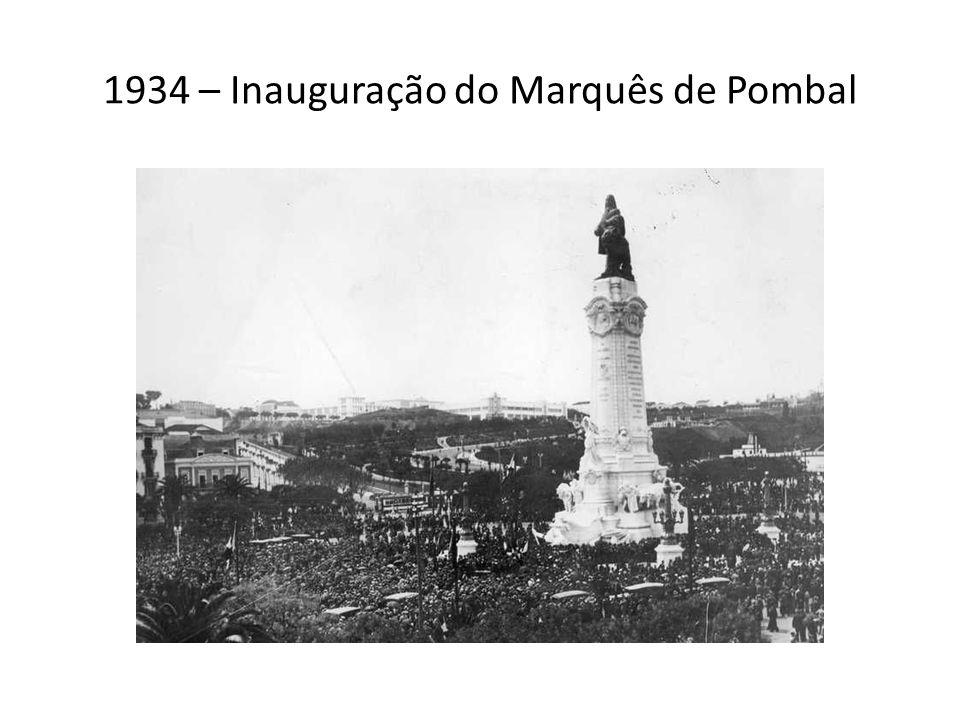1934 – Inauguração do Marquês de Pombal