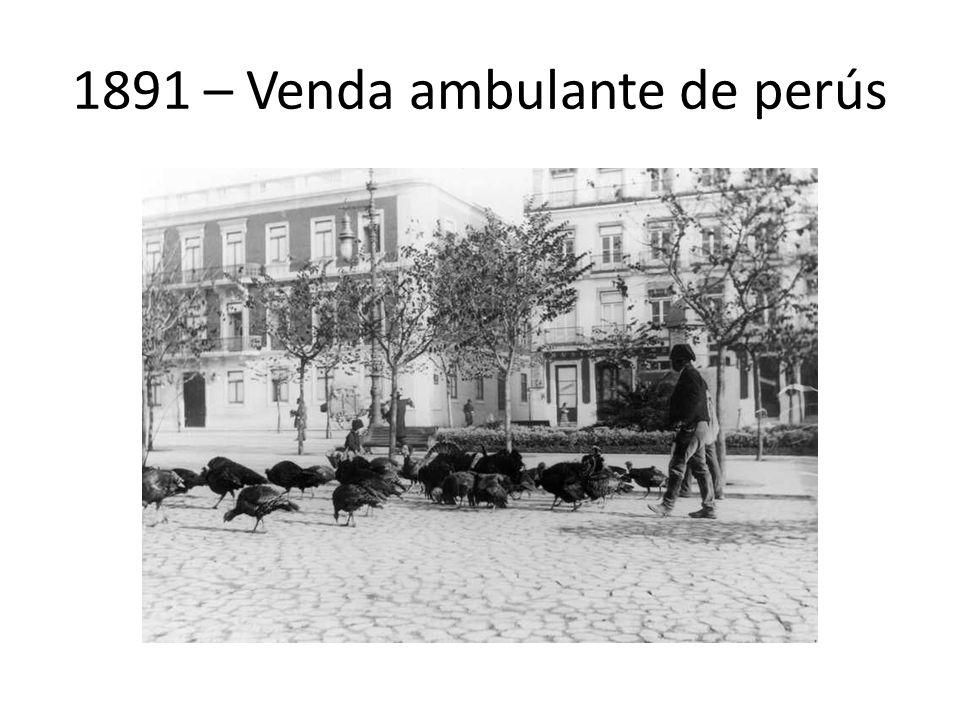 1891 – Venda ambulante de perús