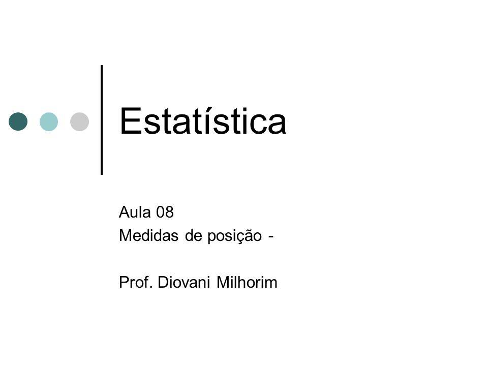 Medidas de posição MODA - Com intervalo de classes Temos que a classe modal é i = 3, l* = 158 e L* = 162 Como: Mo = l* + L* / 2 Vem: Mo = 158 + 162 / 2 320 / 2 =160 Logo: Mo = 160 cm.
