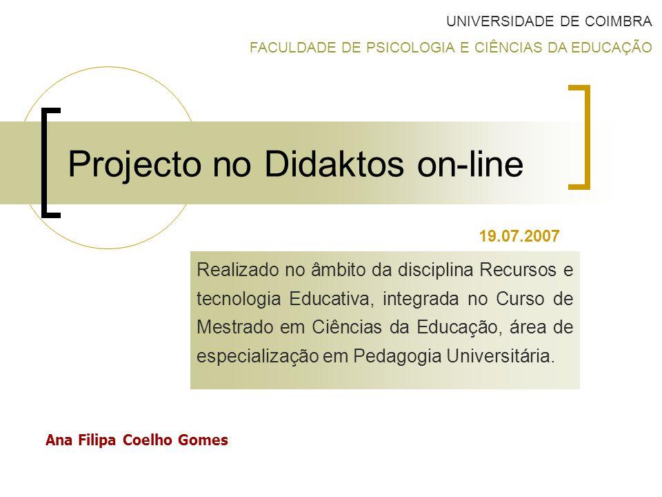 Objectivos: Descrever brevemente os pressupostos ao projecto: TFC; Didatkos on-line.