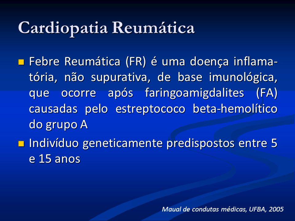 Cardiopatia Reumática Febre Reumática (FR) é uma doença inflama- tória, não supurativa, de base imunológica, que ocorre após faringoamigdalites (FA) c